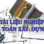 Kế toán xây dựng và các nghiệp vụ cần biết