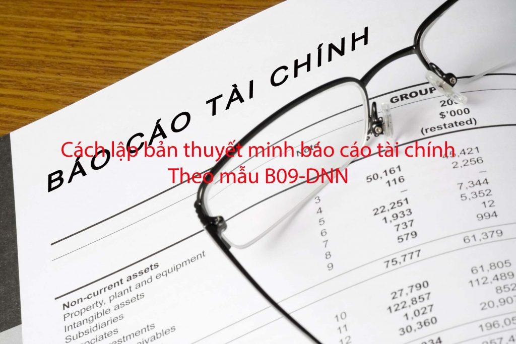 Cách lập bản thuyết minh báo cáo tài chính theo mẫu B09-DNN