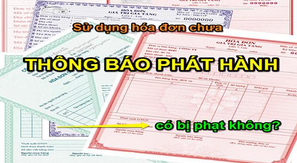 muc-phat-khong-thong-bao-phat-hanh-hoa-don-truoc-khi-su-dung