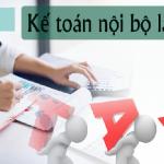 Chi tiết công việc cần hoàn thành của kế toán nội bộ