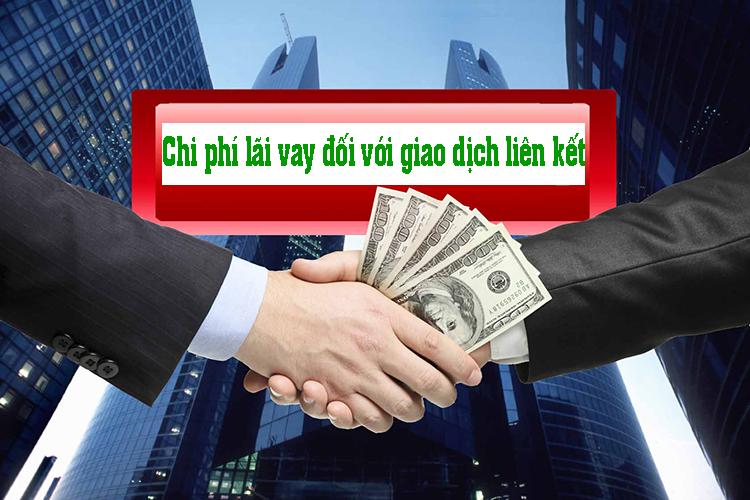 chi phí lãi vay đối với giao dịch liên kết