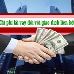 Chi phí lãi vay đối với giao dịch liên kết trong doanh nghiệp