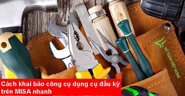 khai báo công cụ dụng cụ đầu kỳ trên misa