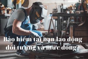 Bao hiem tai nan lao dong doi tuong va muc dong